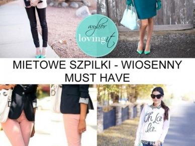 Miętowe szpilki - moje must have na wiosnę 2013:)